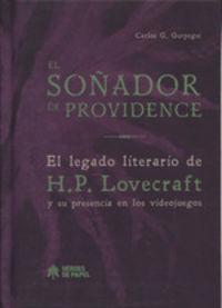 Soñador De Providence, El - Legado Literario De H. P. Lovecraft - Carlos Gurpegui