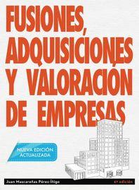 Fusiones, Adquisiciones Y Valoracion De Empresas - Juan Mascareñas Perez-Iñigo