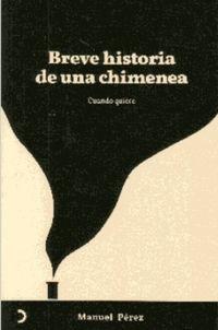BREVE HISTORIA DE UNA CHIMENEA - CUANDO QUIERE