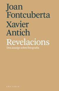 Revelacions - Dos Assaigs Sobre Fotografia - J. Fontcuberta / X. Aneich