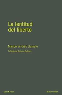 La lentitud del liberto - Maribel Andres Llamero