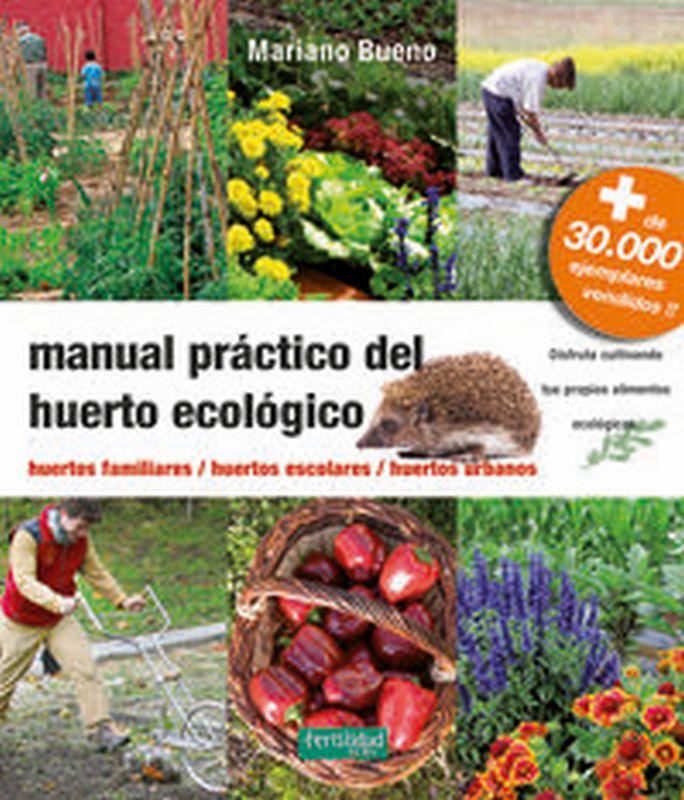 Manual Practico Del Huerto Ecologico - Mariano Bueno