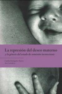LA REPRESION DEL DESEO MATERNO Y LA GENESIS DEL ESTADO DE SUMISION INCONSCIENTE