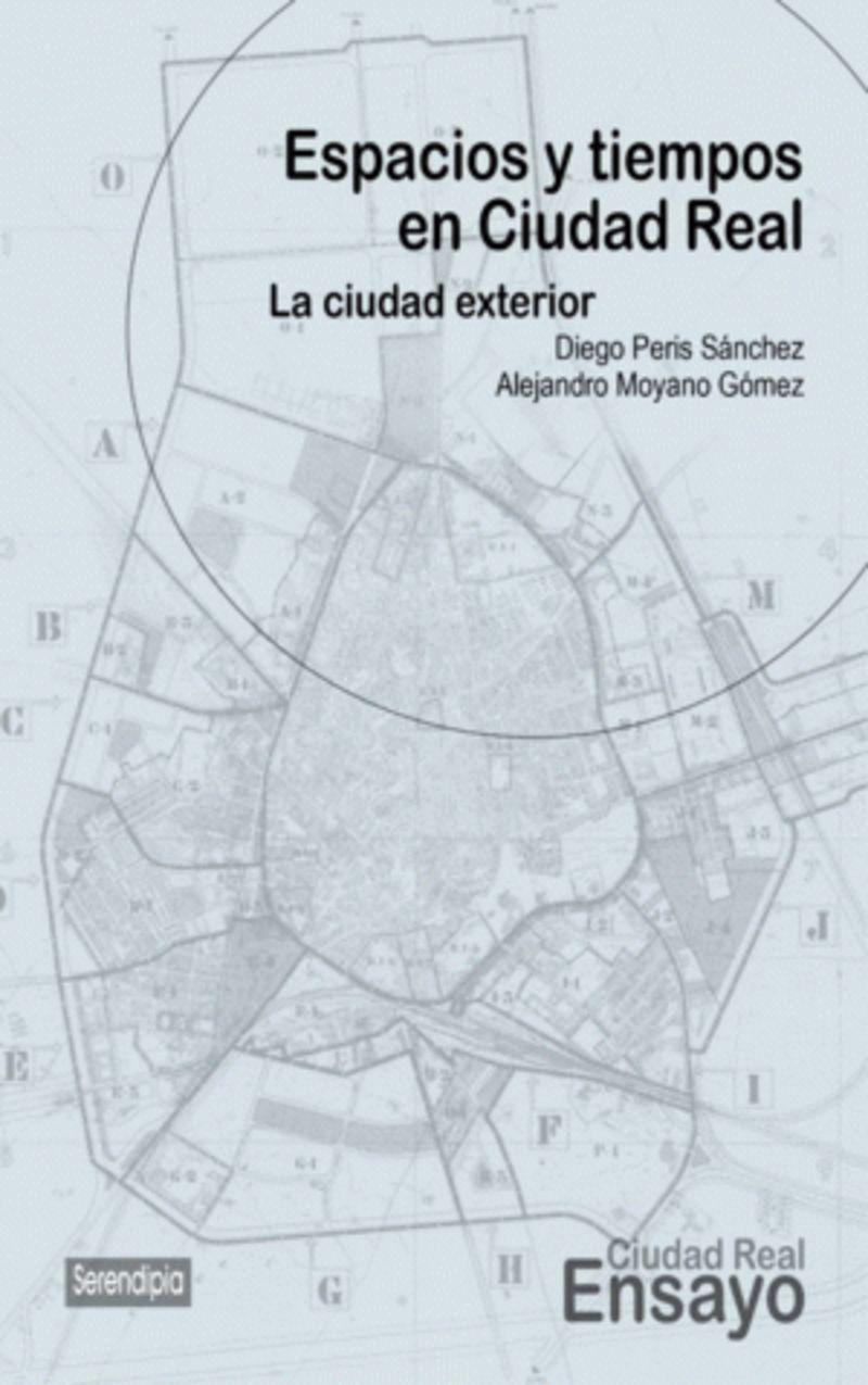 ESPACIOS Y TIEMPOS EN CIUDAD REAL - LA CIUDAD EXTERIOR