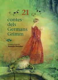 21 Contes Dels Germans Grimm - Jacob Grimm / Wilhelm Grimm