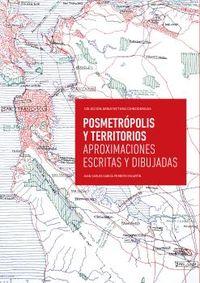 POSMETROPOLIS Y TERRITORIOS - APROXIMACIONES ESCRITAS Y DIBUJADAS