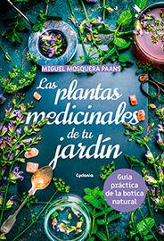 Plantas Medicinales De Tu Jardin, Las - Guia Practica De La Botica Natural - Miguel Mosquera Paans