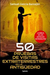 50 PRUEBAS DE VISITAS EXTRATERRESTRES EN LA ANTIGUEDAD