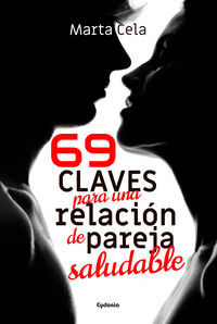 69 Claves Para Una Relacion De Pareja Saludable - Marta Cela