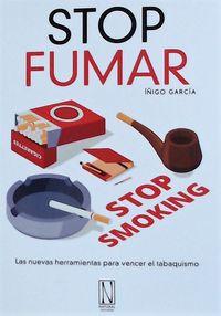 STOP FUMAR - LAS NUEVAS HERRAMIENTAS PARA VENCER EL TABAQUISMO