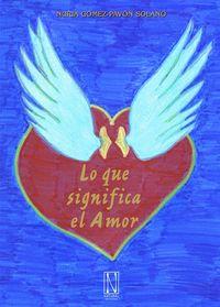 Lo Que Significa El Amor - Nuria Gomez-Pavon Solano