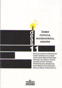 Sobre Justicia, Misericordia, Perdon - Nicolas Cabezudo Rodriguez / Jaime Cardenas Del Carre / [ET AL. ]