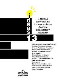 Sobre La Filosofia De Leonardo Polo - Familia, Educacion Y Economia - Juan A. Garcia Gonzalez / Ignacio Falgueras Salinas / [ET AL. ]