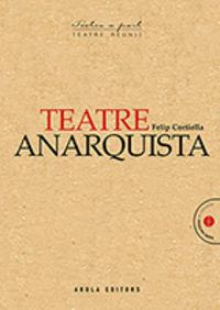 Teatre Anarquista - Felip Cortiella