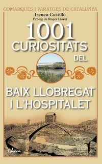 1001 Curiositats Del Baix Llobregat I L'hospitalet - Ireneu Castillo