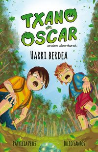 Txano Eta Oscar - Harri Berdea - Julio Santos Garcia / Patricia Perez (il. )