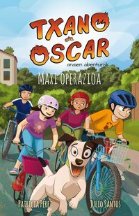 Txano Eta Oscar - Maxi Operazioa - Julio Santos Garcia / Patricia Perez (il. )