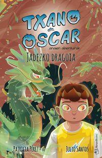 Txano Eta Oscar - Jadezko Dragoia - Julio Santos Garcia / Patricia Perez (il. )