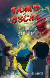 Txano Eta Oscar - Konjuru Eskarlata - Julio Santos Garcia / Patricia Perez (il. )