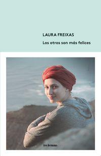 Los otros son mas felices - Laura Freixas