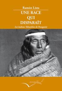 Race Qui Disparait, Un - Les Indiens Tehuelches De Patagonie - Ramon Lista