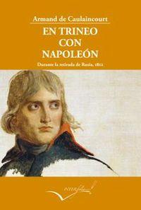 EN TRINEO CON NAPOLEON - DURANTE LA RETIRADA DE RUSIA, 1812