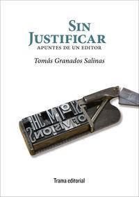 sin justificar - apuntes de un editor - Tomas Granados Salinas