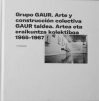 GRUPO GAUR - ARTE Y CONSTRUCCION COLECTIVA (1965-1967)