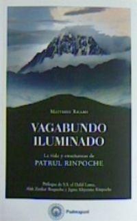 VAGABUNDO ILUMINADO - LA VIDA Y ENSEÑANZAS DE PATRUL RINPOCHE