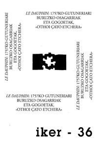 """LE DAUPHIN: 1757KO GUTUNERIARI BURUZKO OSAGARRIAK ETA GOGOETAK, """"OTHOI ÇATO ETCHERA"""""""