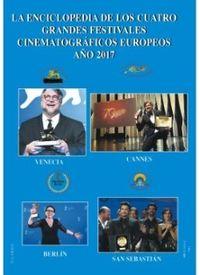 ENCICLOPEDIA DE LOS CUATRO GRANDES FESTIVALES CINEMATOGRAFICOS EUROPEOS AÑO 2017
