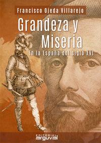GRANDEZAS Y MISERIAS EN LA ESPAÑA DEL SIGLO XVI