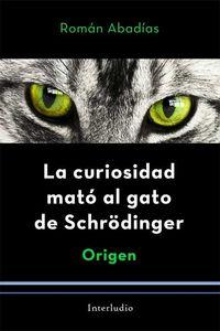 CURIOSIDAD MATO AL GATO DE SCHRODINGER, LA - ORIGEN