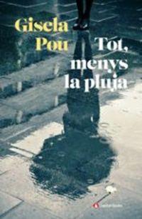TOT, MENYS LA PLUJA
