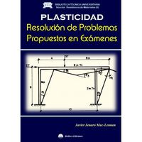 PLASTICIDAD - RESOLUCION DE PROBLEMAS PROPUESTOS EN EXAMENES