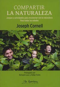 compartir la naturaleza - juegos y actividades para reconectar con la naturaleza. para todas las edades - Joseph Cornell
