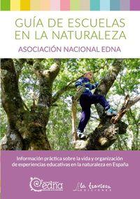 GUIA ESCUELAS EN LA NATURALEZA - INFORMACION PRACTICA SOBRE LA VIDA Y ORGANIZACION DE EXPERIENCIAS EDUCATIVAS EN LA NATURALEZA EN ESPAÑA