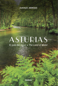 ASTURIAS - EL PAIS DEL AGUA = THE LAND OF WATER