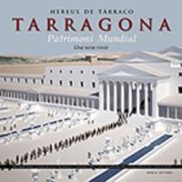 HEREUS DE TARRACO, TARRAGONA PATRIMONI MUNDIAL - UNA NOVA VISSIO