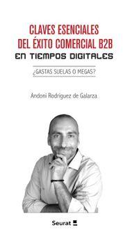 CLAVES ESENCIALES DEL EXITO COMERCIAL B2B EN TIEMPOS DIGITALES - ¿GASTAS SUELAS O MEGAS?