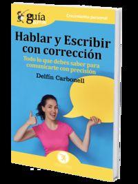 Hablar Y Escribir Con Correccion - Delfin Carbonell