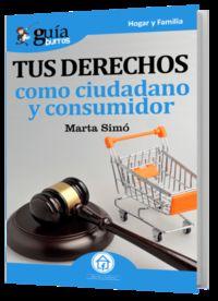 Tus Derechos Como Ciudadano Y Consumidor - Marta Simo