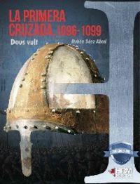 Primera Cruzada, La (1096-1099) - Deus Vult - Ruben Saez Abad
