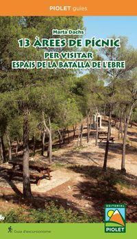 13 AREAS DE PINIC PER VISITAR ESPAIS DE LA BATALLA DE L'EBRE