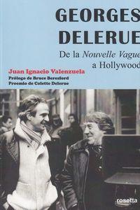 Georges Delerue - De La Nouvelle Vague A Hollywood - Juan Ignacio Valenzuela