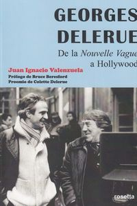 GEORGES DELERUE - DE LA NOUVELLE VAGUE A HOLLYWOOD