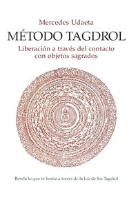 Metodo Tagdrol - Liberacion A Traves Del Contacto Con Objetos Sagrados (+cd) - Mercedes Udaeta