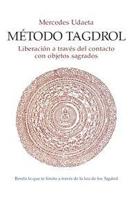 METODO TAGDROL - LIBERACION A TRAVES DEL CONTACTO CON OBJETOS SAGRADOS (+CD)