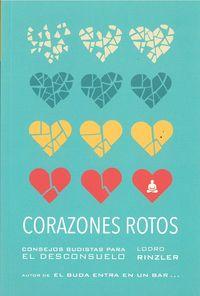 CORAZONES ROTOS - CONSEJOS BUDISTAS PARA EL DESCONSUELO