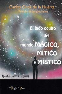 LADO OCULTO DEL MUNDO MAGICO, MITICO Y MISTICO, EL